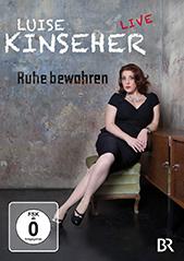 Luise Kinseher - RUHE BEWAHREN!